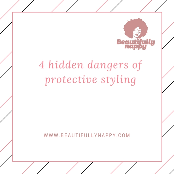 4 hidden dangers of protective styling